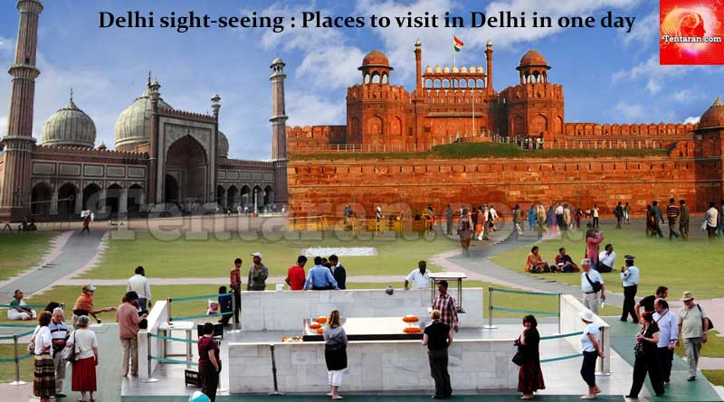 Delhi sight-seeing Places to visit in Delhi in one day
