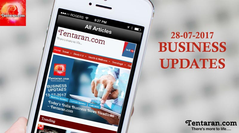 India business news headlines 28th July