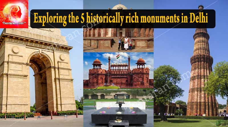 Exploring the five historically rich monuments in Delhi