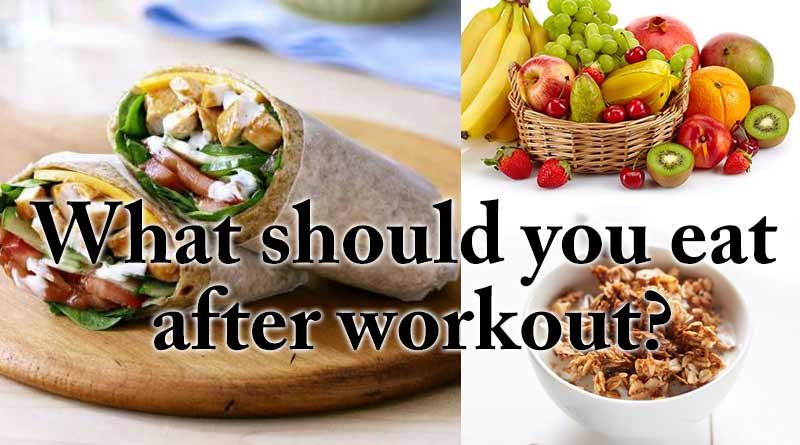 What should you eat after workout