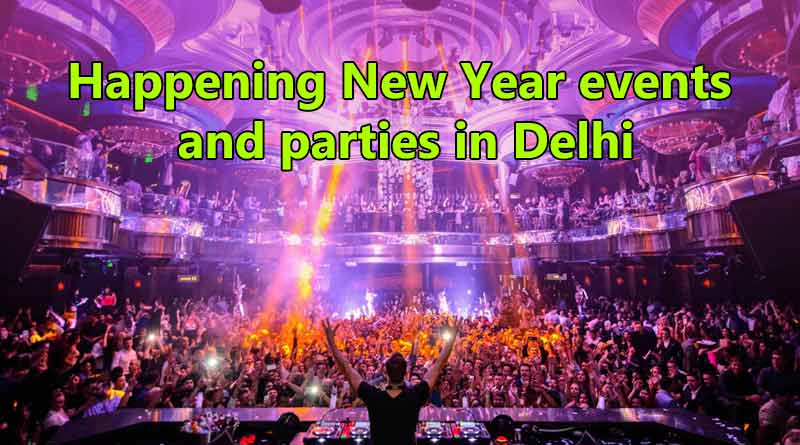 Happening New Year events and parties in Delhi