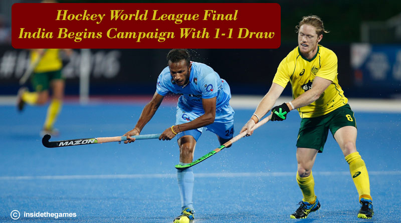 Hockey World League Final India Begins Campaign With 1-1 Draw