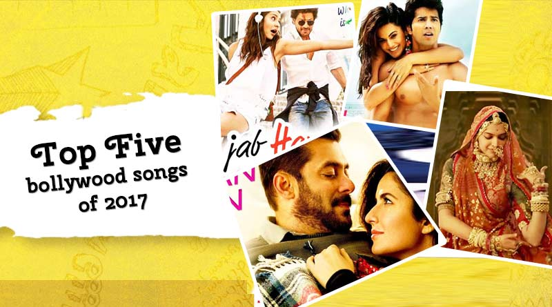 Top five bollywood songs of 2017