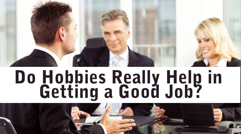 Do Hobbies Really Help in Getting a Good Job