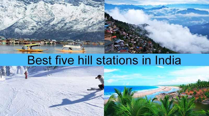 Five Best Hill Stations in India