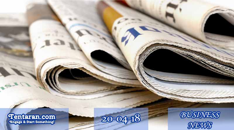 India business news headlines 20th April 2018