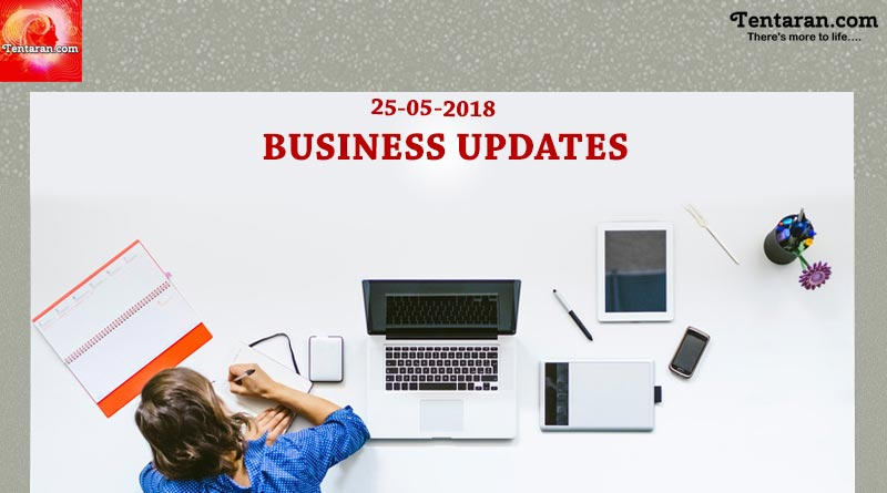 latest India business news headlines 25th May 2018