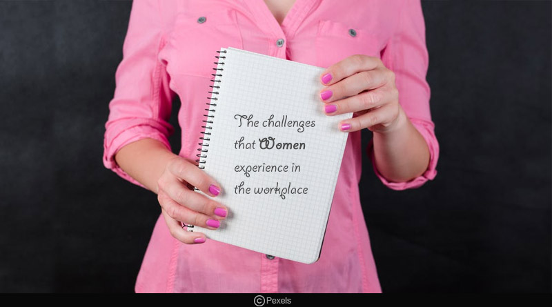 challenges that women experience in the workplace