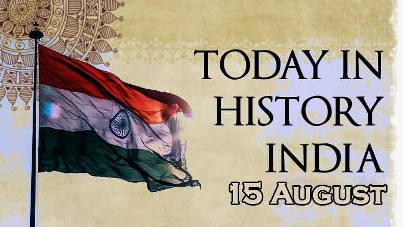 15 august in indian history
