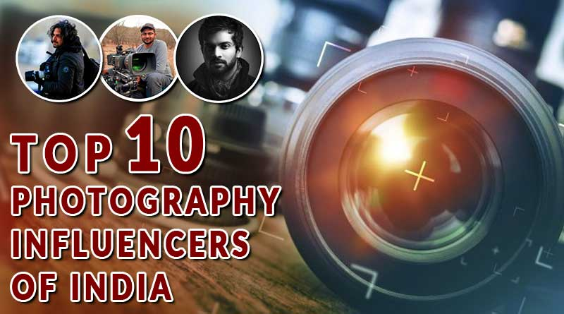 top 10 photography influencers of India