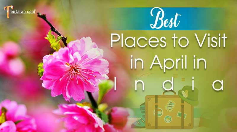 best places to visit in april in india with family