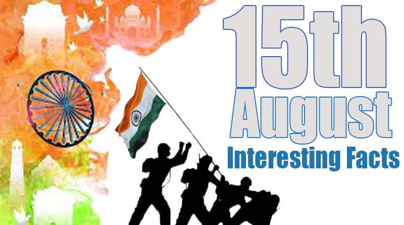 interesting facts about 15 august 1947 day