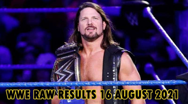 wwe raw results 16 august 2021