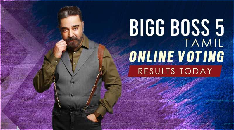 Bigg Boss 5 Tamil Online Voting Results Today