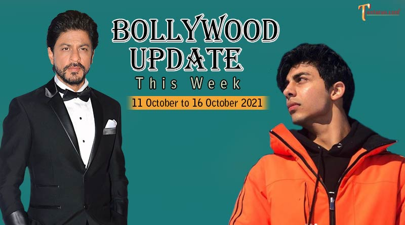 bollywood weekly news 11 to 16 october 2021