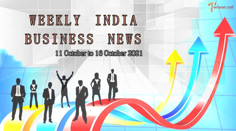 india business news weekly roundup 11 to 16 october 2021
