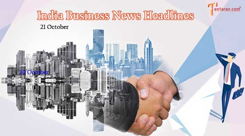 latest business news india today 21 october