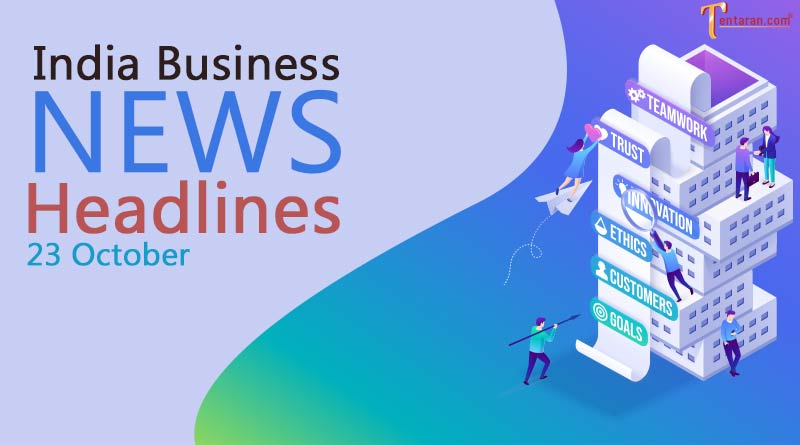 latest business news india today 23 october
