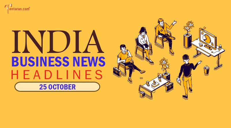latest business news india today 25 october