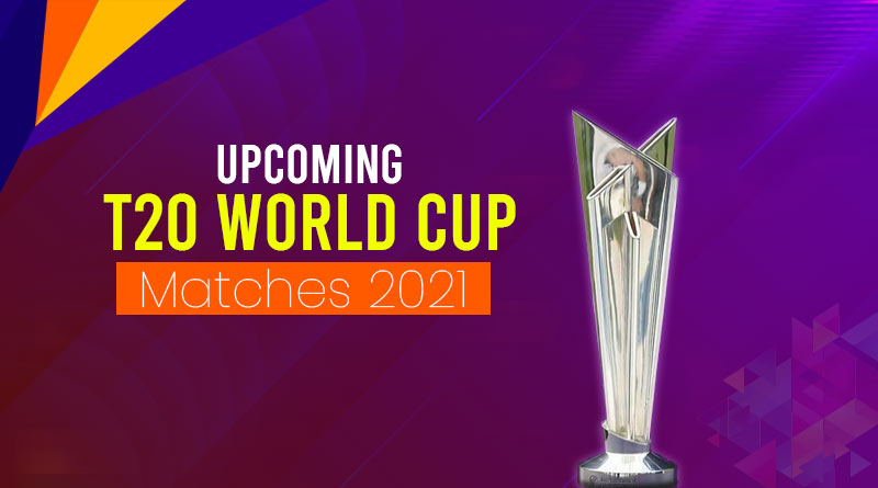 upcoming t20 world cup matches 2021 schedule