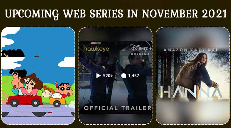 Upcoming Web Series in November 2021: Web Series that must be in you watch list for the month of November